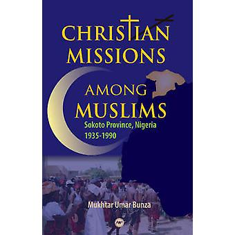 Christian Missions Among Muslims - Sokoto Province - Nigeria 1935-1990