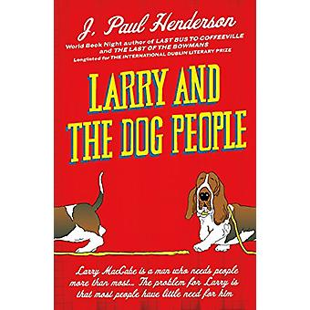 Larry And The Dog People by J. Paul Henderson - 9781843448549 Book