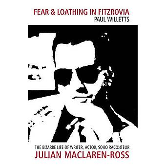 Fear and Loathing in Fitzrovia - The Bizarre Life of Writer - Actor -