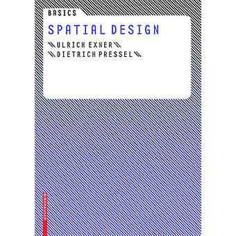 Basics Spatial Design by Ulrich Exner - Dietrich Pressel - 9783764388