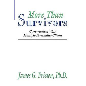 More Than Survivors Conversations with Multiple Personality Clients by Friesen & James G.