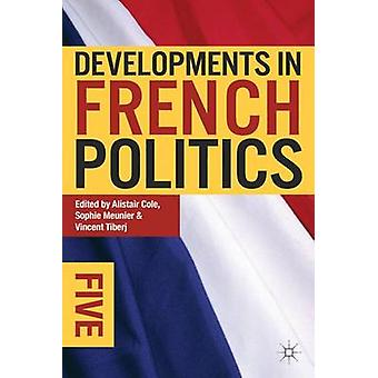 Developments in French Politics 5 by Cole & Alistair