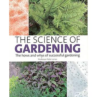 The Science of Gardening by Peter Jones