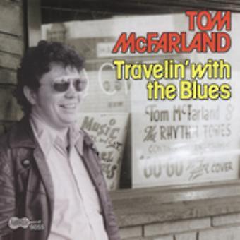 Tom McFarland - Travelin ' med Blues [CD] USA importen