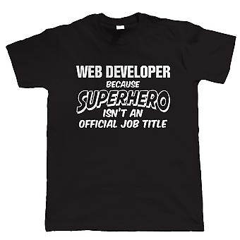 Wev Developer superbohatera, Mens Funny T-Shirt