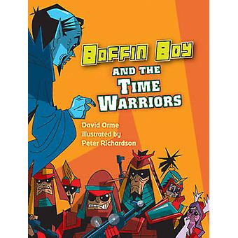 Boffin Boy and the Time Warriors by David Orme