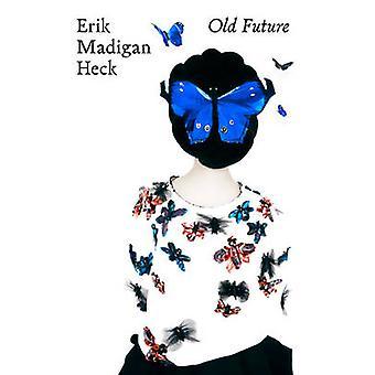 Erik Madigan Heck - alte Zukunft von Erik Madigan Heck - Susan Bright - 9