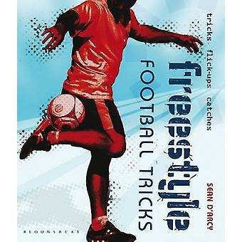 Freestyle Football Tricks by Sean D'Arcy - 9780713681390 Book