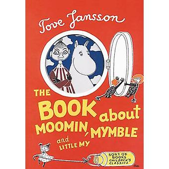 The Book About Moomin - Mymble and Little My by Tove Jansson - Sophie