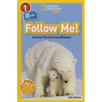 Follow Me! - Animal Parents and Babies by Shira Evans - 9781426323478