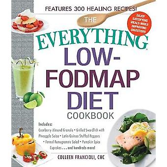 The Everything Low-Fodmap Diet Cookbook - Includes - * Cranberry Almond