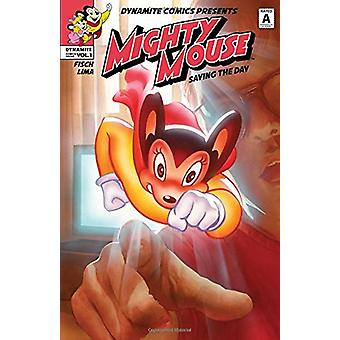 Mighty Mouse Volume 1 - Saving The Day by Sholly Fisch - 9781524105259