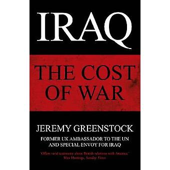 Iraq - The Cost of War by Sir Jeremy Greenstock - 9781786090089 Book