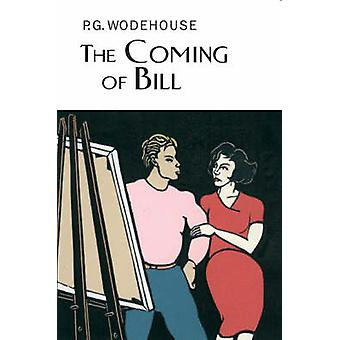 The Coming of Bill by P. G. Wodehouse - 9781841591407 Book