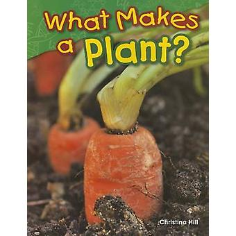 What Makes a Plant? (Grade 1) by Christina Hill - 9781480745599 Book