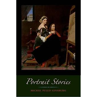 Portrait Stories by Michal Peled Ginsburg - 9780823262601 Book