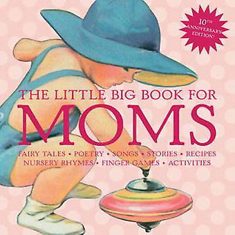 Das kleine große Buch für Mütter - Märchen - Kinderreime - Rezepte-