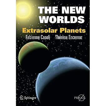 The New Worlds: Extrasolar Planets (Springer-Praxis Books)