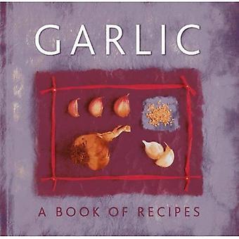 Garlic: A Book of Recipes