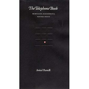 The Telephone Book: Technology - Schizophrenia - Electric Speech