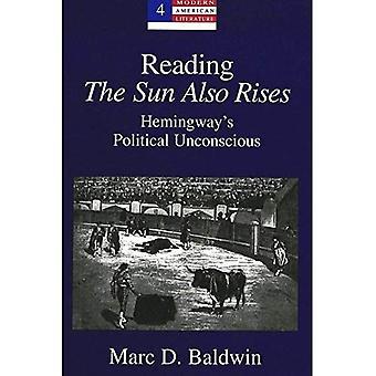 Die Sonne steigt auch zu lesen: Hemingways politischen unbewussten: 4 (Modern American Literature: neue Ansätze)