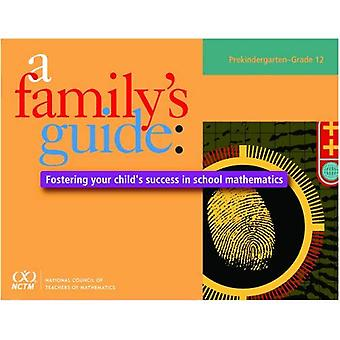 A Family's Guide: Fostering Your Child's Success in School Mathematics