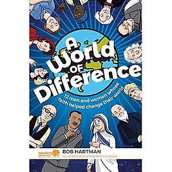 A World of Difference: 12 men and women whose faith helped change their world
