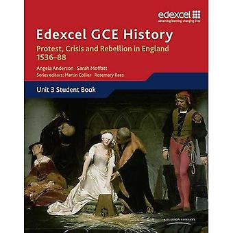 Edexcel GCE History Unit 3 A1 Protest, Crisis and Rebellion in England 1536-88