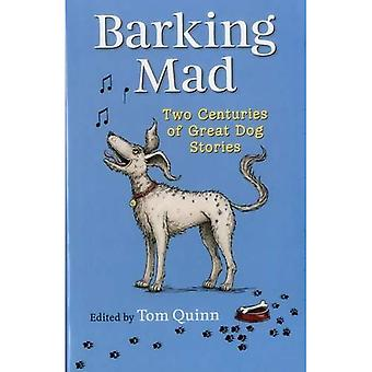 Barking Mad: Two Centuries of Great Dog Stories