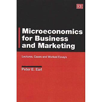Microeconomics for Business and Marketing: Lectures, Cases and Worked Essays