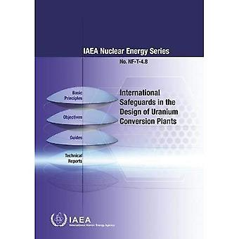 International Safeguards in the Design of Uranium Conversion Plants: IAEA Nuclear Energy Series No. NF-T-4.8