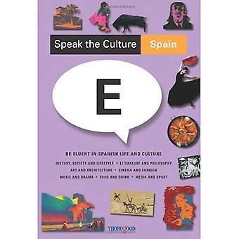Speak the Culture: Spain : Be fluent in Spanish life and culture: Be Fluent in Spanish Life and Culture (Speak the Culture)