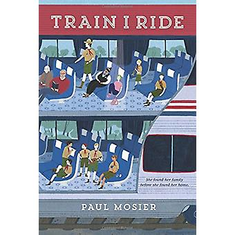 Train I Ride by Paul Mosier - 9780062455741 Book