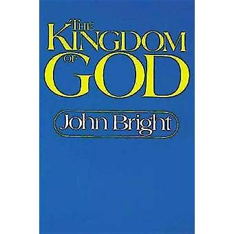 The Kingdom of God by Bright & John