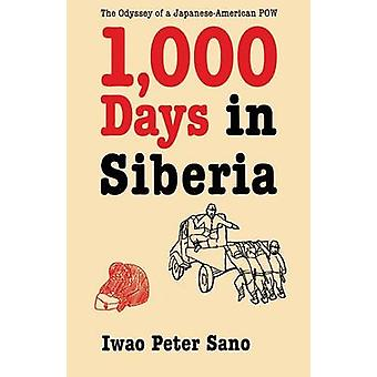 One Thousand Days in Siberia The Odyssey of a JapaneseAmerican POW by Sano & Iwao Peter