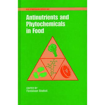 Antinutrients and Phytochemicals in Foods by Shahidi
