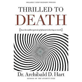 Glada att döden hur ändlösa strävan efter njutning lämnar oss domnade av Hart & Archibald D.