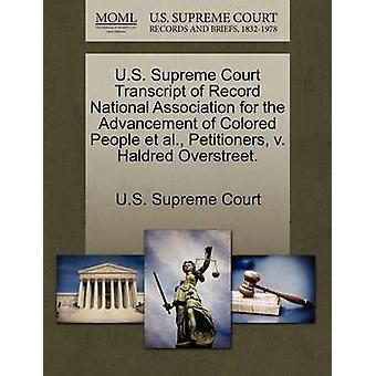U.S. Supreme Court Transcript of Record National Association for the Advancement of Colored People et al. Petitioners v. Haldred Overstreet. by U.S. Supreme Court