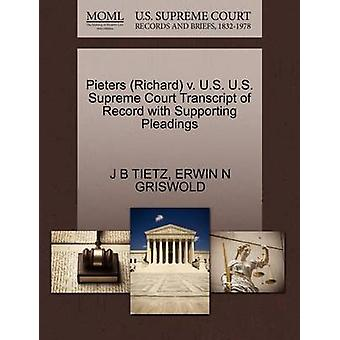 Pieters Richard v. U.S. U.S. Supreme Court Transcript of Record with Supporting Pleadings by TIETZ & J B