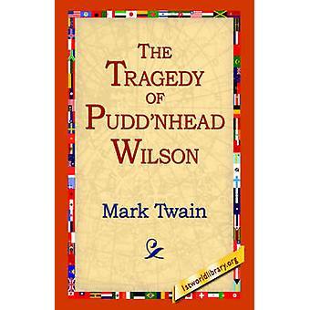 La tragédie de Puddnhead Wilson par Twain & Mark