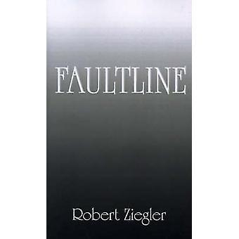 Faultline by Ziegler & Robert