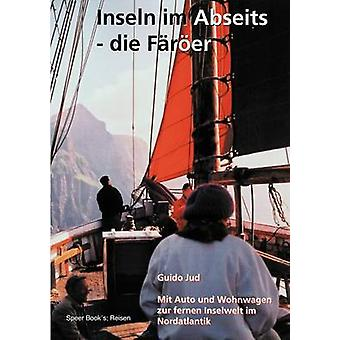 Inseln im Abseits  die Frer by Jud & Guido