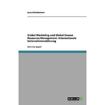 Global Marketing e globale delle risorse umane gestione Internationale Unternehmensfhrung da Schmidtmann & Lena