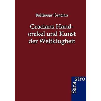 Gracians Handorakel und Kunst der Weltklugheit by Gracian & Balthasar