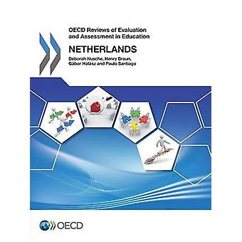 OECD Reviews of Evaluation and Assessment in Education OECD Reviews of Evaluation and Assessment in Education Netherlands 2014 by Oecd