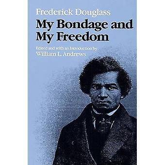 My Bondage and My Freedom by William L. Andrews - Frederick Douglass