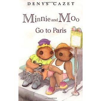 Minnie and Moo Go to Paris by Denys Cazet - DK Publishing - DK - 9780