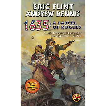 1635 - A Parcel of Rogues by Eric Flint - Andrew Dennis - 978147678197