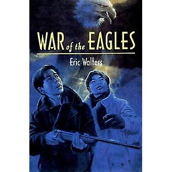 War of the Eagles by Eric Walters - 9781551430997 Book