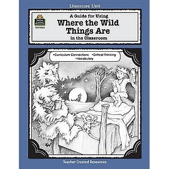 Where the Wild Things are - A Literature Unit by Kilpatrick - 97815573